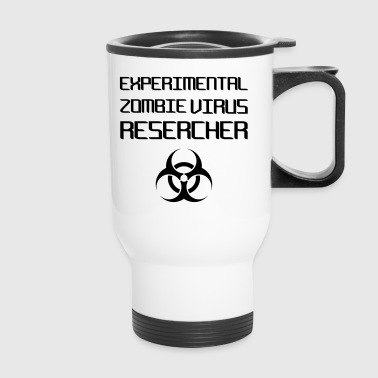 Experimental Zombie Virus Resercher - Travel Mug