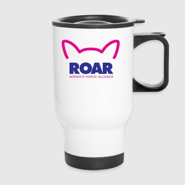 Pussy ROAR - Women's March Alliance - Travel Mug