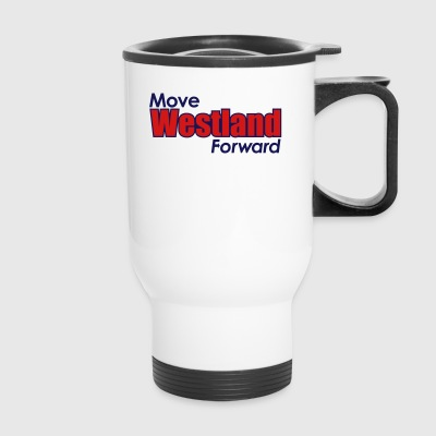 MOVE WESTLAND FORWARD - Travel Mug