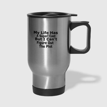 Funny quote - Travel Mug