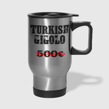 Gigolo TURKISH Gigolo Party Shirt - Travel Mug
