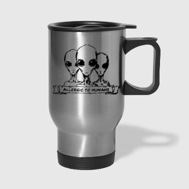 Allergic to Humans SciFi Aliens - Travel Mug