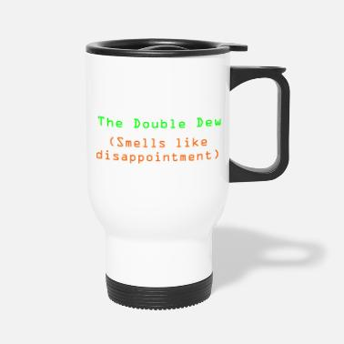 Dew The Double Dew - Travel Mug