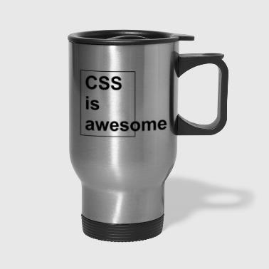 CSS is awesome - Travel Mug