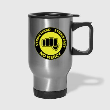Strike Hard Strike Fast - Travel Mug