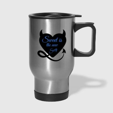 Sweet is the new sexy 02 - Travel Mug