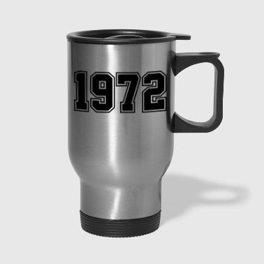 1972 | Year of Birth | Birth Year | Birthday - Travel Mug