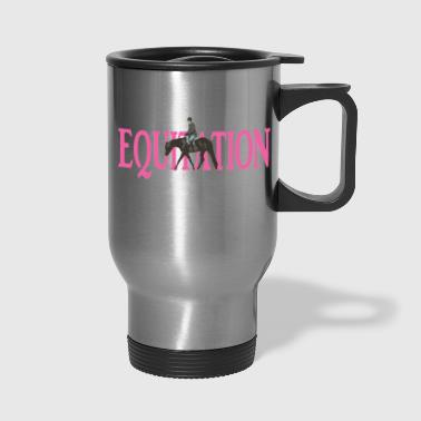Equitation - Travel Mug
