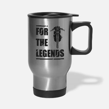 Legend for the legends - Travel Mug