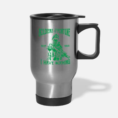 Soldier Of Fortune Soldiers of Fortune - Travel Mug
