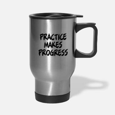 Yourself Practice Makes Progress - Travel Mug