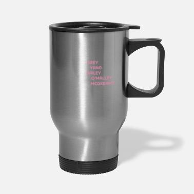 Anatomy Love like grey Dance like Yang Boss like Bailey - Travel Mug