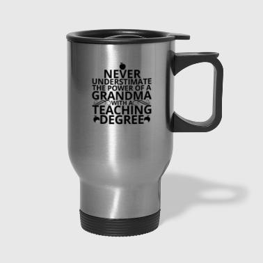 Teaching Grandma - Travel Mug