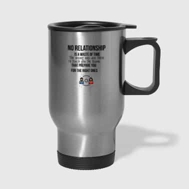 No relationship - Travel Mug
