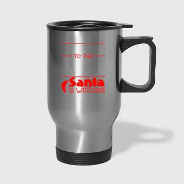Be Nice To Recreation Worker Santa Watching - Travel Mug