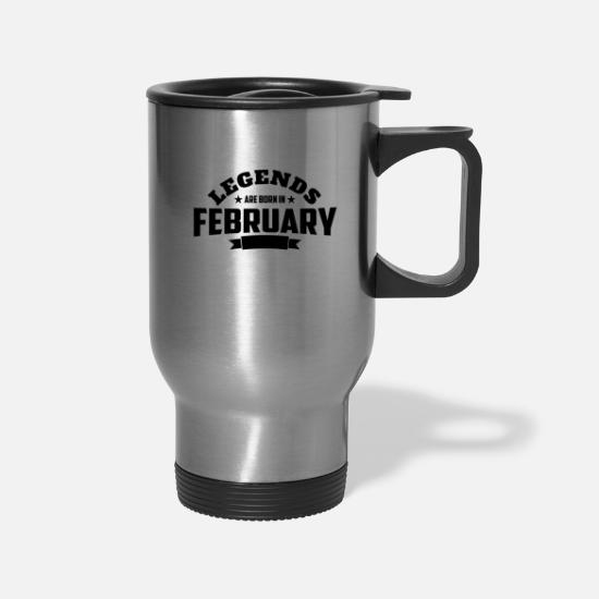 February Mugs & Drinkware - Legends Are Born in February | February Birthday - Travel Mug silver