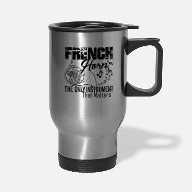 Instrument French Horn Only Instrument That Matters Mug - Travel Mug