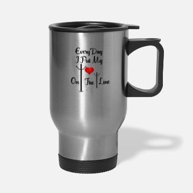 Electrical Line Every Day I Put My Heart On The Line Design for Linemans Wife - Travel Mug