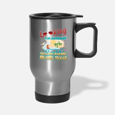 Texas Looking Happiness Ended up in South Padre Texas - Travel Mug