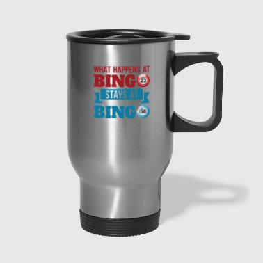 What happens At Bingo Stays At Bingo - Travel Mug