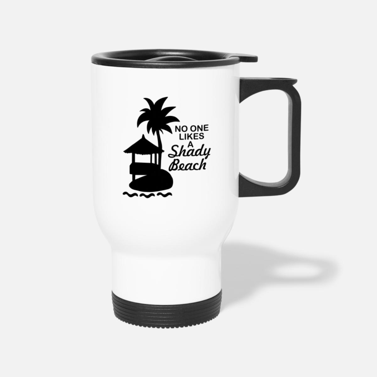 0fa87e82b18 No one likes a shady beach Travel Mug - white