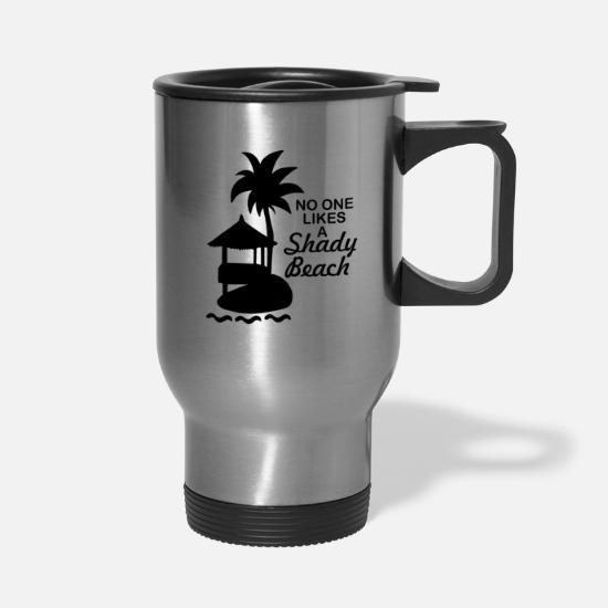 1e89adc9efc No one likes a shady beach Travel Mug | Spreadshirt