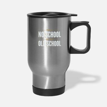 Old School There's No School Like the Old School - Travel Mug