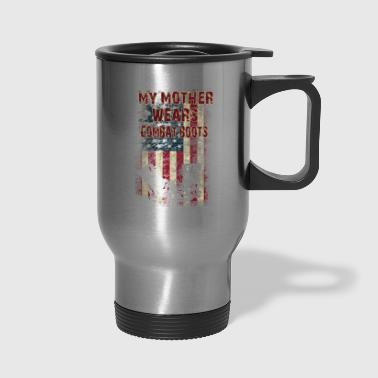 Mother Wears Combat Boots for Son Daughter Military Family Mom Serving - Travel Mug