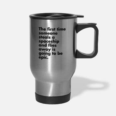 Steal Stealing a Spaceship - Travel Mug