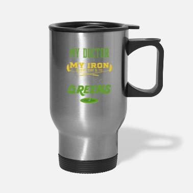 Take My doctor told me to take my iron every day - Travel Mug