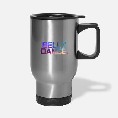 Belly belly dance - Travel Mug