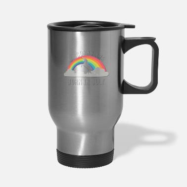 Out Unicorns Are Born In July - Travel Mug