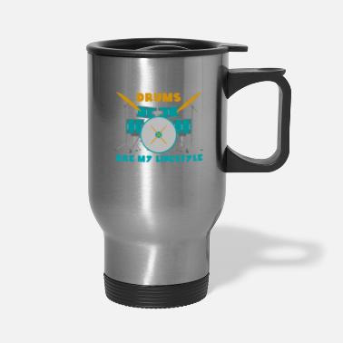 Playing Drums are my lifestyle gift Christmas birthday - Travel Mug
