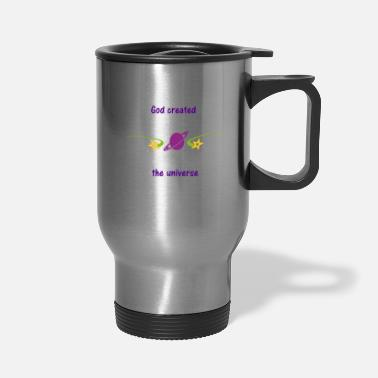 Bigbang god created the universe universe bigbang - Travel Mug
