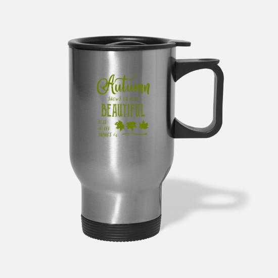 Blue Sky Mugs & Drinkware - Distressed Autumn Quote design with Green Text - Travel Mug silver