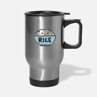 Have a Rice Day/ Love Asian Food/ Inspiring Quote - Travel Mug