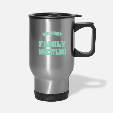 God God First Then Family And Finally Wrestling tee - Travel Mug