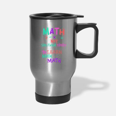 Math Teacher Math Teacher - Travel Mug