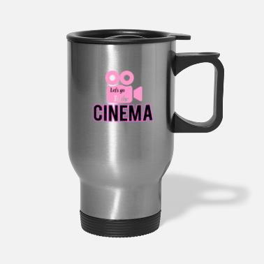 Cinema Let's go to the cinema - Travel Mug