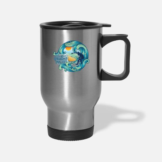 Windsurfing Mugs & Drinkware - surfing wave sea don't get caught inside - Travel Mug silver