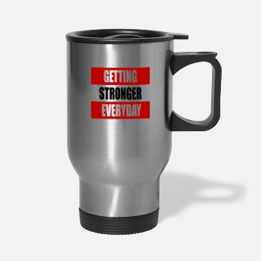 Mindset Getting stronger everyday Mindset - Travel Mug