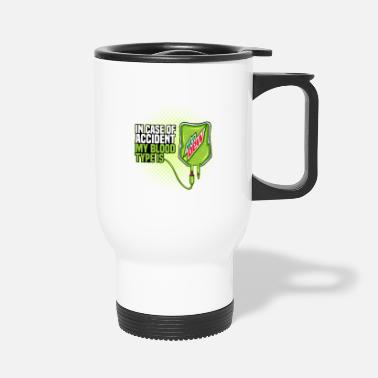 Dew My Blood Type is Mountain Dew drinks Beer Gift - Travel Mug
