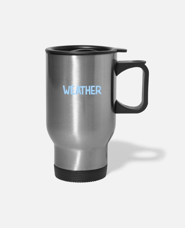Take-Away Mugs & Cups - I Take Weather Cirrusly - Travel Mug silver
