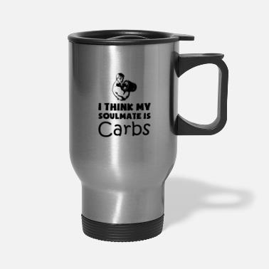 Carbs Funny Ithink my soulmate carbs,funny workout - Travel Mug