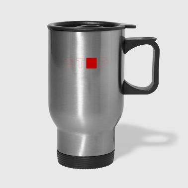 stop is a red card to others - Travel Mug