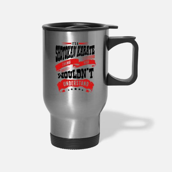 Karate Mugs & Drinkware - its a shotokan karate thing you wouldnt - Travel Mug silver