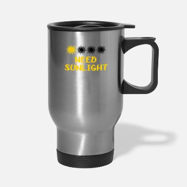 Sunlight need sunlight - Travel Mug