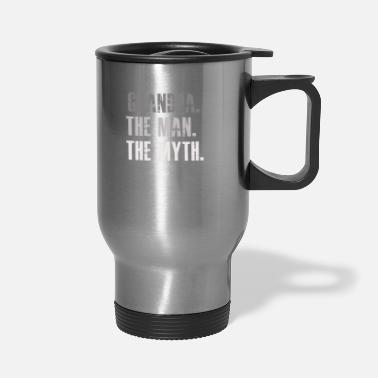 Grandpa the man the myth the legend - Travel Mug