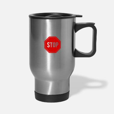 Traffic Stop Signage Symbols Gift Idea T-Shirt - Travel Mug
