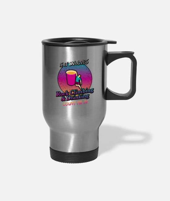 Missile Mugs & Cups - Rock Climbing and Drinking Count Me In - Travel Mug silver